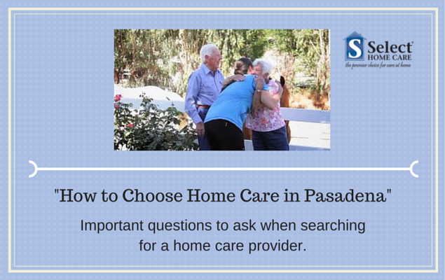 choose home care in pasadena